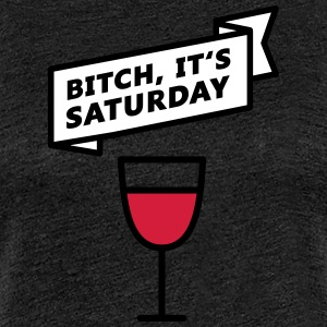 Saturday Bitch - Women's Premium T-Shirt
