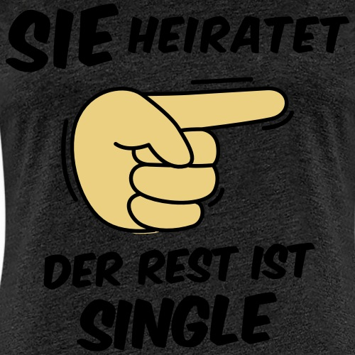 Sie heiratet, der Rest ist Single - JGA T-Shirt - Frauen Premium T-Shirt