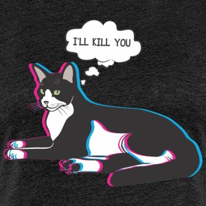 gato i'll kill you - Camiseta premium mujer