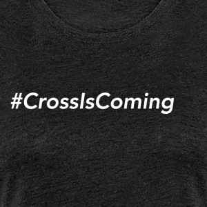 CrossIsComing - Premium-T-shirt dam