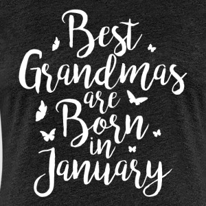 Best Grandmas are born in January - Frauen Premium T-Shirt