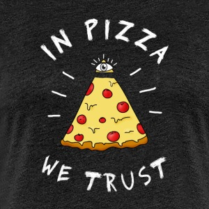 in pizza we Trust Illumination Pyramide Auge Humor - Frauen Premium T-Shirt