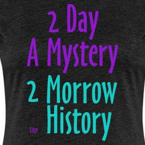 2_day_a_mystery - Women's Premium T-Shirt