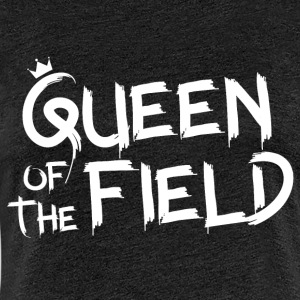 Queen of the field - Women's Premium T-Shirt