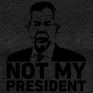 Not my president! Van der Bellen! - Women's Premium T-Shirt