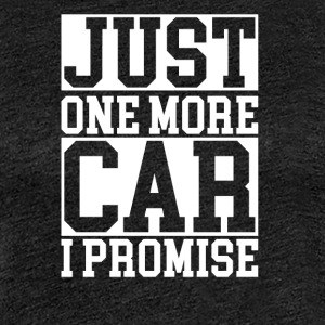 just one more car - Women's Premium T-Shirt