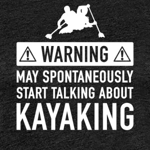 Kayaker Funny Gift Idea - Women's Premium T-Shirt
