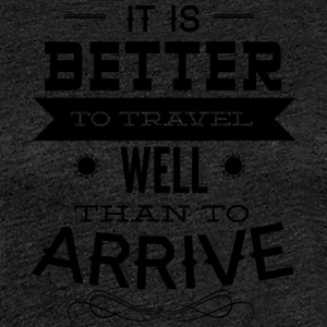 it is better to travel - Women's Premium T-Shirt