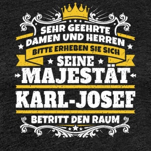 His Majesty Karl-Josef - Women's Premium T-Shirt