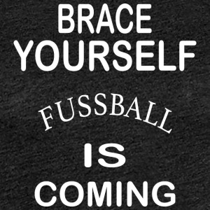 ¡Preparado Football is Coming - Blanco - Camiseta premium mujer