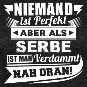 Nobody's perfect - Serb T-Shirt - Women's Premium T-Shirt
