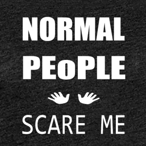 Normal People - Women's Premium T-Shirt