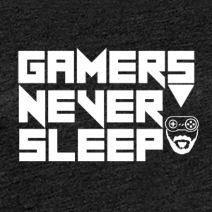 Gamer - Gamers Never Sleep - T-shirt Premium Femme