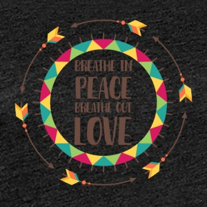 Hippie / Hippies: Breathe in peace. Breathe out - Women's Premium T-Shirt