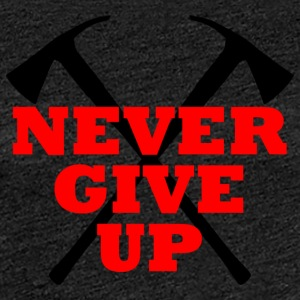 NEVER GIVE UP - Frauen Premium T-Shirt
