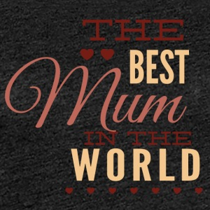 the best mom in the world - Women's Premium T-Shirt