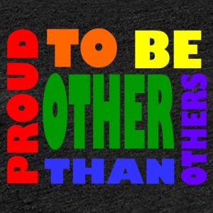 proud to be other than others gay - Women's Premium T-Shirt