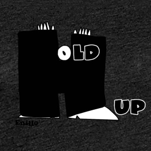 Enillo Hold Up Graphics & Typography - Women's Premium T-Shirt