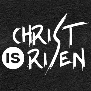 Christ is Risen - Frauen Premium T-Shirt