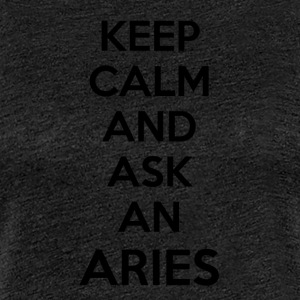 Aries Keep Calm - Frauen Premium T-Shirt