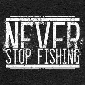 Never Stop Fishing Alt Weiss 001 AllroundDesigns - Frauen Premium T-Shirt