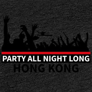HONG KONG - Party All Night Long - Dame premium T-shirt