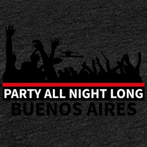 BUENOS AIRES Party - Vrouwen Premium T-shirt