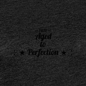 50th birthday: Fifty - Aged to Perfection! - Women's Premium T-Shirt