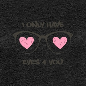 Geek: I only have eyes 4 you - Frauen Premium T-Shirt
