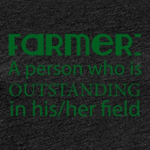 Farmer / Farmer / Farmer: En person som outstan - Premium-T-shirt dam
