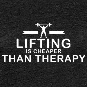Lifting is goedkoper dan therapie - Vrouwen Premium T-shirt