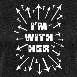 I'm With Her! Support Women Everywhere! - Women's Premium T-Shirt