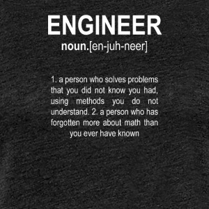 """Engineer"" Def. 2 - Premium-T-shirt dam"