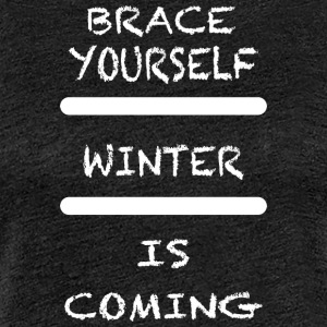Brace_Yourself_WInter - Premium T-skjorte for kvinner