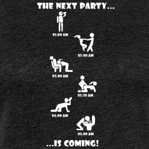 The Next Party is coming. - Women's Premium T-Shirt