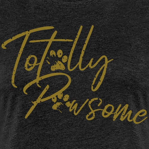 Totally Pawsome GOLD-Edition - Awesome! Hunde - Frauen Premium T-Shirt