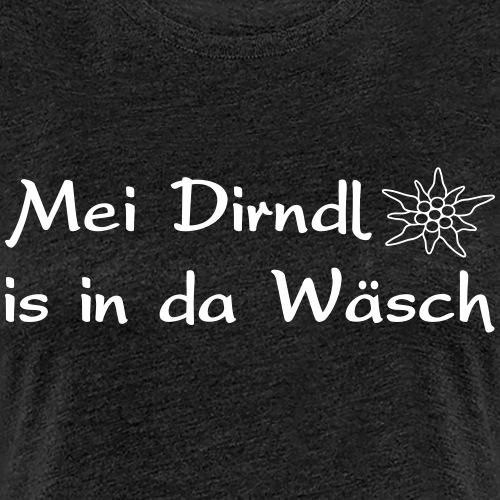 Mei Dirndl is in da Wäsch - Frauen Premium T-Shirt