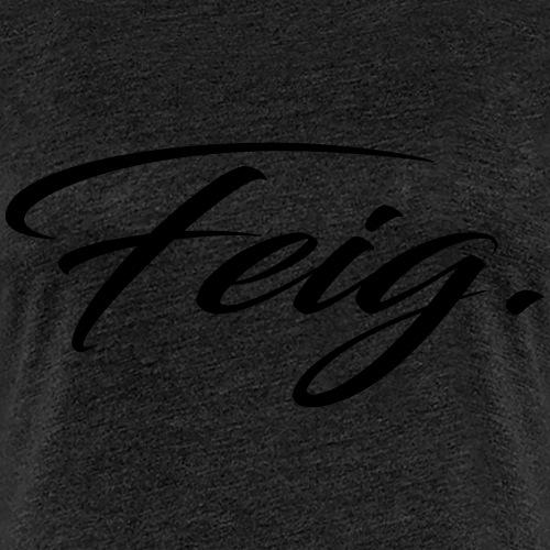 Feig - Frauen Premium T-Shirt