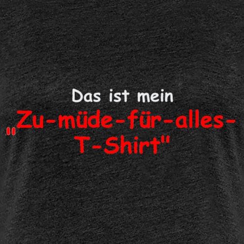 1069 - Zu müde für alles - Frauen Premium T-Shirt