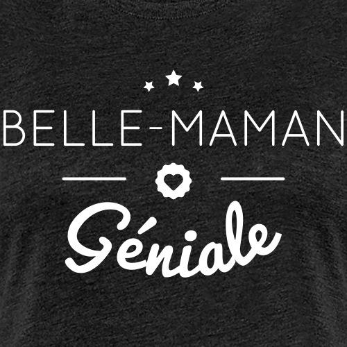 Belle maman geniale - T-shirt Premium Femme