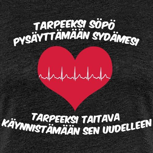 Tarpeeksi söpö pysäyttääkseen sydämesi - Naisten premium t-paita