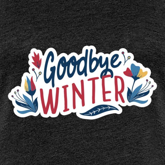 Goodbye Winter