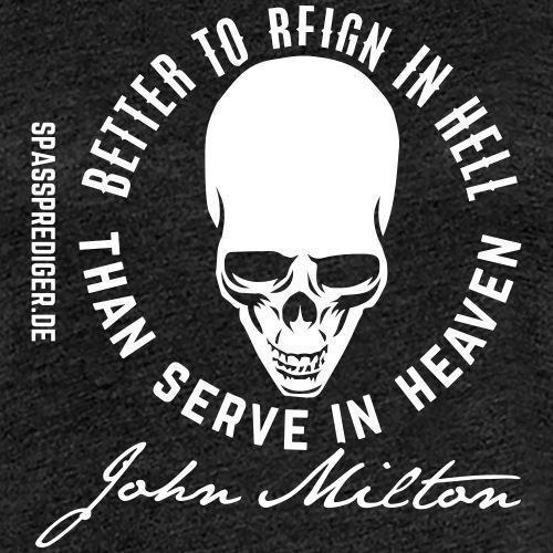 Reign in Hell, Milton - Frauen Premium T-Shirt