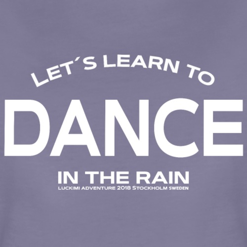Let´s learn to dance - Premium-T-shirt dam