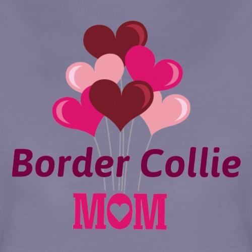 Border Collie Mom - Frauen Premium T-Shirt