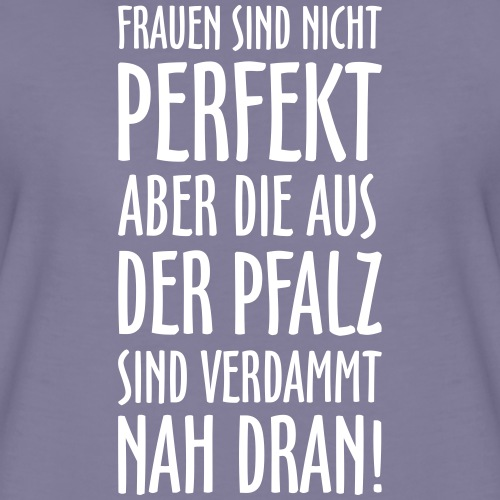 Pfälzer Frauen aus der Pfalz - Frauen Premium T-Shirt