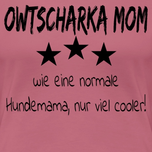 Owtscharka Mom T-Shirt Kaukasischer Schäferhund - Frauen Premium T-Shirt