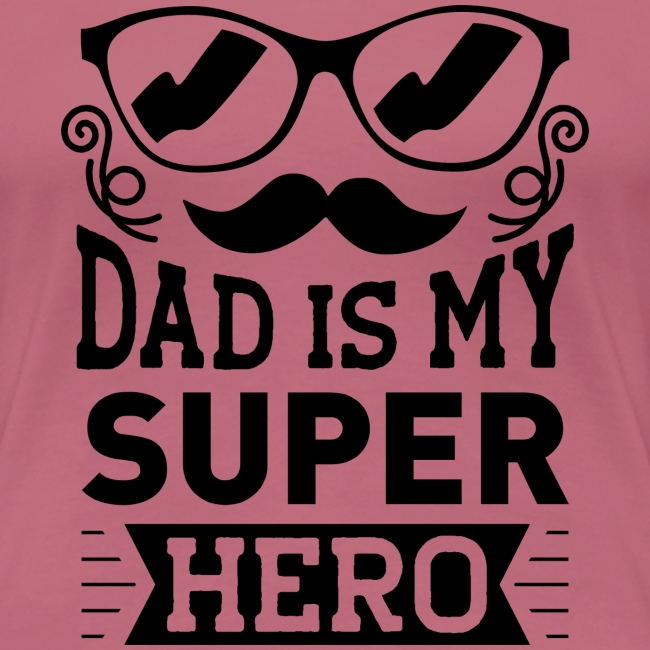 Dad is My Super Hero