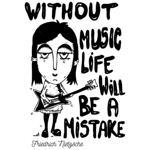 without music life will be a mistake - Maglietta Premium da donna