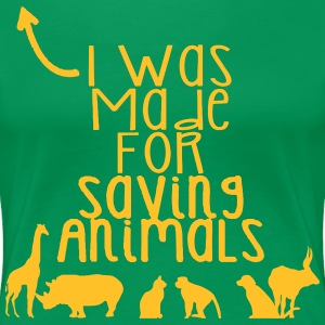 I was born to save animals - Women's Premium T-Shirt